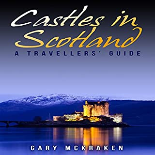 Castles in Scotland: A Travellers' Guide audiobook cover art