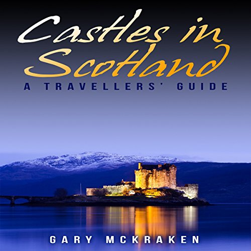 Castles in Scotland: A Travellers' Guide cover art