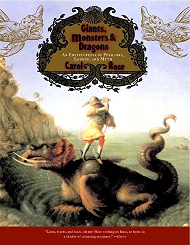 Giants, Monsters, and Dragons: An Encyclopedia of Folklore, Legend, and Myth