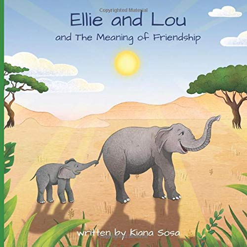 Compare Textbook Prices for Ellie and Lou: and The Meaning of Friendship  ISBN 9781777214609 by Sosa, Kiana