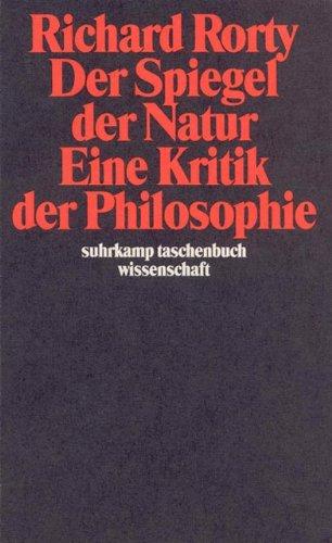 Der Spiegel der Natur: Eine Kritik der Philosophie (suhrkamp taschenbuch wissenschaft)