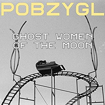 Ghost Women of the Moon