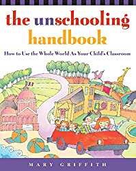 The Unschooling Handbook (AFFILIATE)