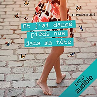 Et j'ai dansé pieds nus dans ma tête                   Written by:                                                                                                                                 Olivia Zeitline                               Narrated by:                                                                                                                                 Perrine Megret                      Length: 2 hrs and 54 mins     1 rating     Overall 5.0