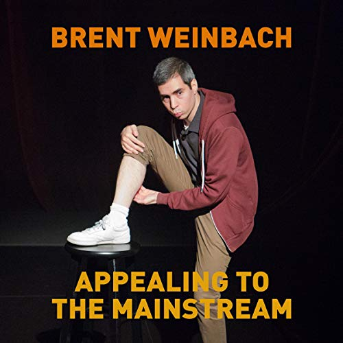 Brent Weinbach: Appealing to the Mainstream audiobook cover art