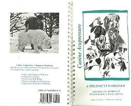 Canine Acupressure: A Treatment Workbook