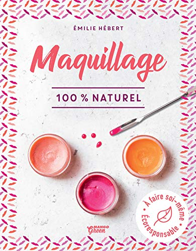 Maquillage 100 % naturel (Bien-être green) (French Edition)