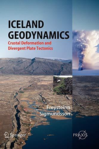 Iceland Geodynamics: Crustal Deformation and Divergent Plate Tectonics (Springer Praxis Books)