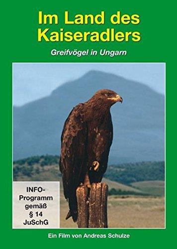 Tierwelt Europas - Vol. 01: Im Land Des Kaiseradlers / Greifvögel In Ungarn