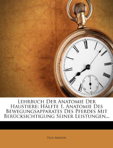Price comparison product image Lehrbuch Der Anatomie Der Haustiere: Halfte 1. Anatomie Des Bewegungsapparates Des Pferdes Mit Berucksichtigung Seiner Leistungen...