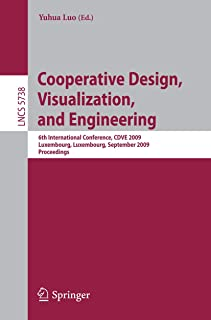 Cooperative Design, Visualization, and Engineering: 6th International Conference, CDVE 2009, Luxembourg, Luxembourg, Septe...