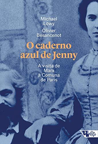 O caderno azul de Jenny: A visita de Marx à Comuna de Paris