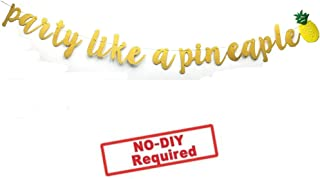 Hemarty Gold Glitter Party Like A Pineapple Banner Bunting Garland for Luau Party Decorations Tropical Hawaiian Summer Themed Party Supplies (Gold)
