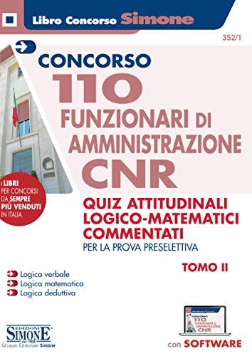 Concorso Cnr - 110 Funzionari di Amministrazione - Manuale di preparazione - Quiz Di Logica Commentati - Tomo Ii
