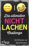 Die ultimative Nicht-lachen-Challenge: Mit 200 Witzen und Spielanleitungen -