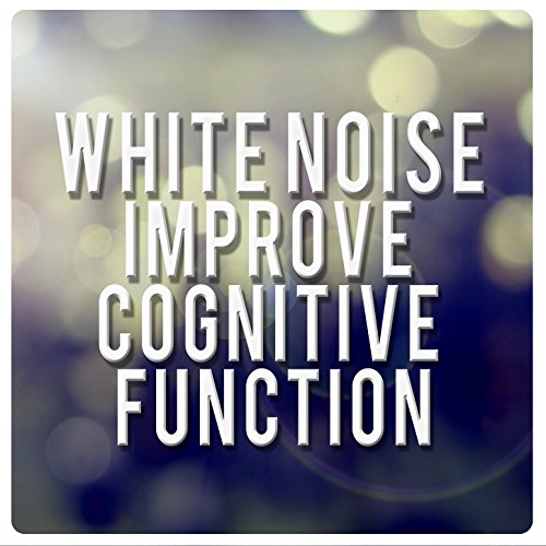 White Noise: Improve Cognitive Function
