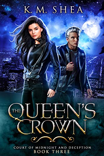 The Queen's Crown (Court of Midnight and Deception Book 3) by [K. M. Shea]