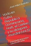 Vodú en Cuba, República Dominicana, Haití, el Caribe y su diáspora mundial...