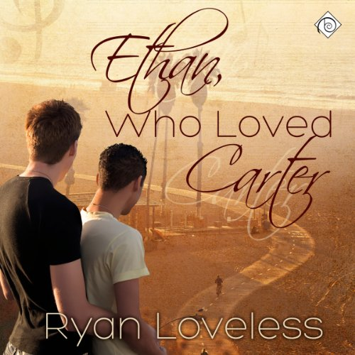 Ethan, Who Loved Carter - Ryan Loveless