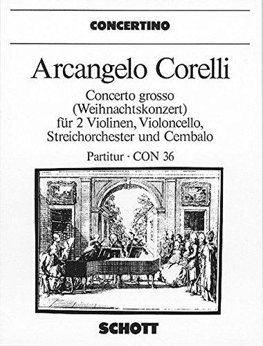 Concerto grosso g-Moll: Weihnachtskonzert. op. 6/8. 2 Violinen, Violoncello, Streichorchester und Cembalo. Partitur. (Concertino)
