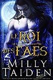 Le Roi Des Faes: Une Romance Paranormale (Le Royaume De Cristal t. 1)