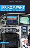 IFR kompakt: Das Wissen zum Instrumentenflug - Winfried Kassera