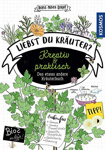 Liebst Du Kräuter?: Kreativ und praktisch