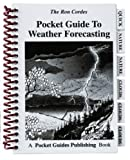 Pocket Guides - Weather Forecasting - Weather Reports - Guide to Weather Forecasting - Ron Codres