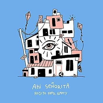 Ahi Señorita (feat. Empty)