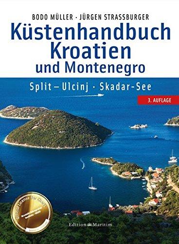 Küstenhandbuch Kroatien und Montenegro: Split – Ulcinj. Skadar-See