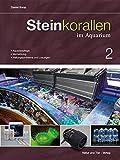 Steinkorallen im Aquarium: Band 2 (NTV Meerwasseraquaristik) - Daniel Knop
