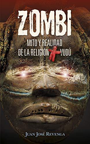 Zombi. Mito y realidad de La Religión Vudú: Un viaje a los lugares más enigmáticos del planeta para conocer todos los secretos del ocultismo (Enigma)