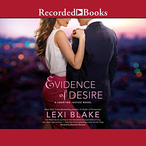 Evidence of Desire Audiobook By Lexi Blake cover art