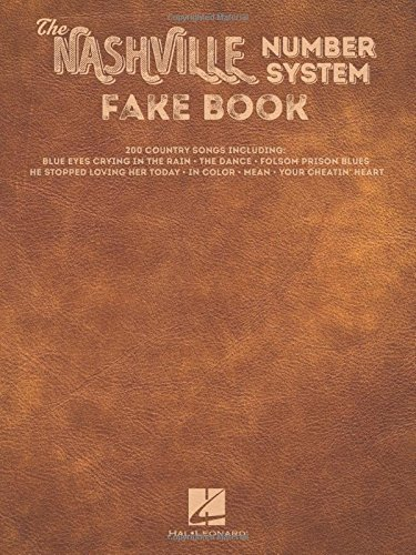 Compare Textbook Prices for The Nashville Number System Fake Book Spi Edition ISBN 9781495014093 by Hal Leonard Corp.,Clercq, Trevor de