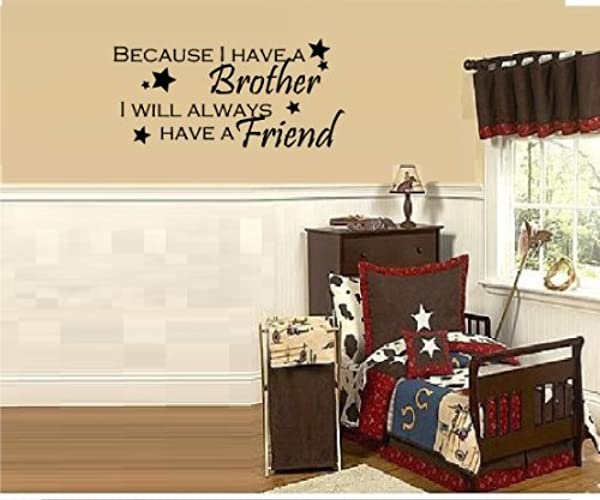 WALL DECAL VINYL LETTERS BECAUSE I HAVE A BROTHER I WILL ALWAYS HAVE A FRIEND BOYS ROOM HOME DECOR