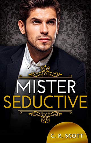 Mister Seductive: Liebesroman by [C. R. Scott]