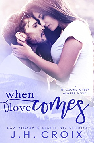 Book: When Love Comes - Diamond Creek by J.H. Croix