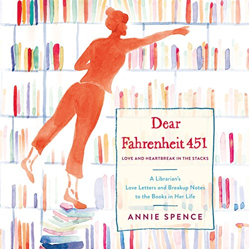 Dear Fahrenheit 451     Love and Heartbreak in the Stacks              By:                                                                                                                                 Annie Spence                               Narrated by:                                                                                                                                 Stephanie Spicer                      Length: 5 hrs and 36 mins     49 ratings     Overall 4.2