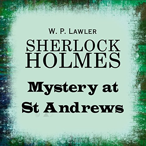 Sherlock Holmes: Mystery at St Andrews audiobook cover art