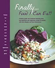 Finally . . . Food I Can Eat!: A dietary guide and cookbook featuring tasty non-vegetarian and vegetarian recipes for people with food allergies and food intolerances.