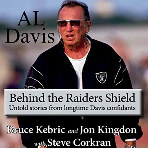 Al Davis: Behind the Raiders Shield audiobook cover art