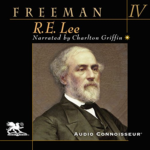R. E. Lee: Volume Four                   By:                                                                                                                                 Douglas Southall Freeman                               Narrated by:                                                                                                                                 Charlton Griffin                      Length: 18 hrs and 12 mins     16 ratings     Overall 4.8