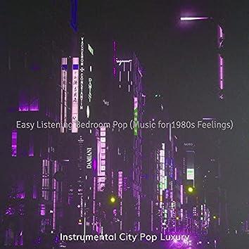 Easy Listening Bedroom Pop (Music for 1980s Feelings)