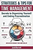 Strategies and Tips for Time Management: Secrets to Organizing...