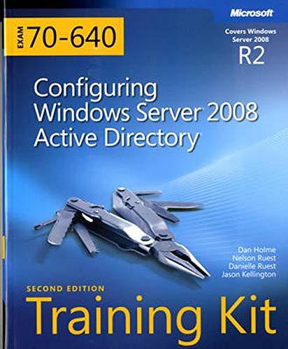 Self-Paced Training Kit (Exam 70-640): Configuring Windows Server 2008 Active Directory (Microsoft Press Training Kit)
