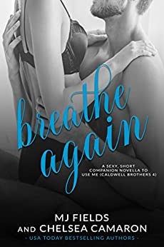 Breathe Again by [MJ Fields, Chelsea Camaron ]