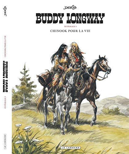 Intégrale Buddy Longway  - Tome 1 - Chinook pour la vie (BUDDY LONGWAY INTÉGRALE (1))