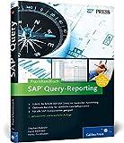 Praxishandbuch SAP Query-Reporting: Inklusive 100 sofort einsetzbarer Queries zum Download (SAP PRESS) - Stephan Kaleske