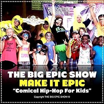 Make It Epic