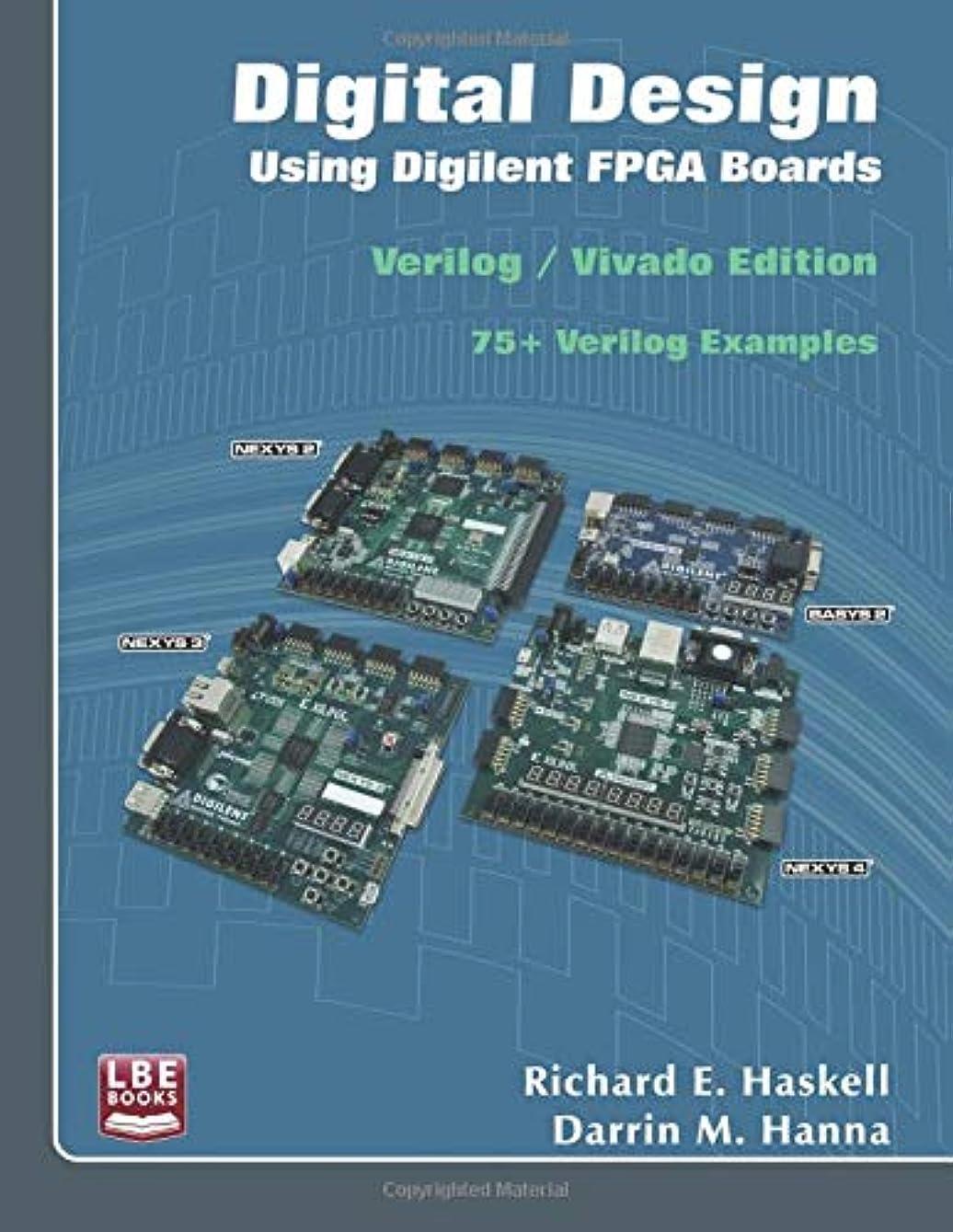 反論締め切り泣いているDigital Design Using Digilent FPGA Boards: Verilog / Vivado Edition